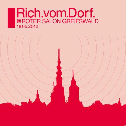 "Rich Vom Dorf - 18.05.2012 at ""roter salon"" greifswald"