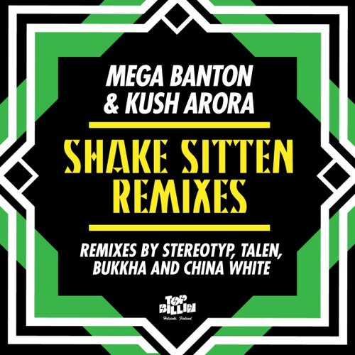 Mega Banton & Kush Arora - Shake Sitten (Talen Remix)