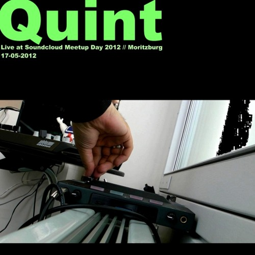 Quint - Live at Soundcloud Meetup Day 2012 (Moritzburg 17-05-12)