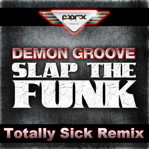 Demon Groove - Slap The Funk (Totally Sick Remix) // Pop Rox // *OUT NOW* !