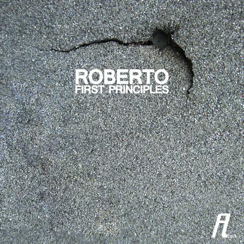 Roberto - First Principles (Unbalance Remix)
