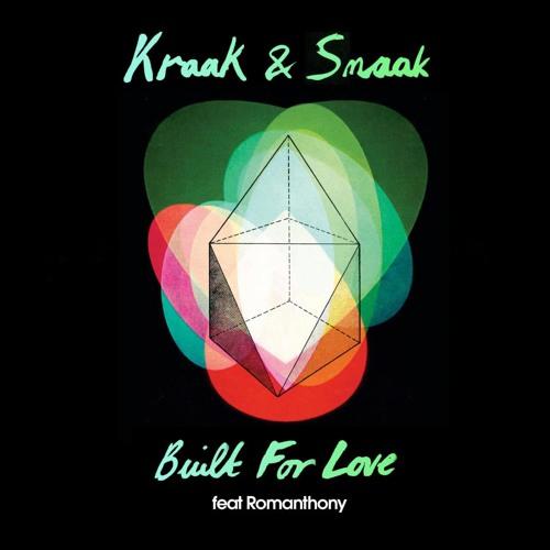 Kraak & Smaak (feat Romanthony) - Built For Love - Psychemagik Remix
