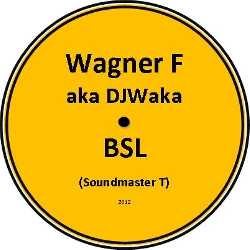 Wagner F aka DJWaka - BSL (Soundmaster T)