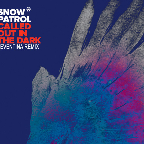 Snow Patrol - Called Out In The Dark (Leventina Remix)