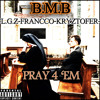 L.G.Z - Pray 4 'Em Ft. Kryztofer & FrancCo {Prod. By Flawless Tracks}