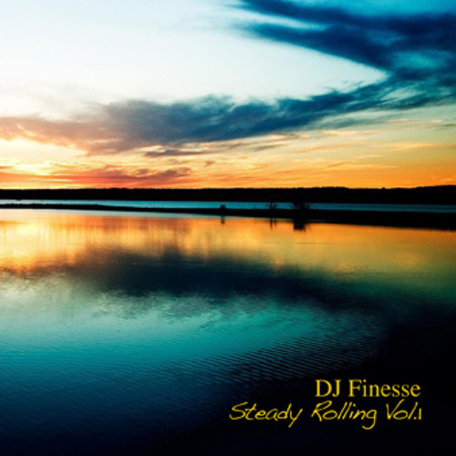 DJ Finesse - Steady Rolling Vol.1 (May 2012)