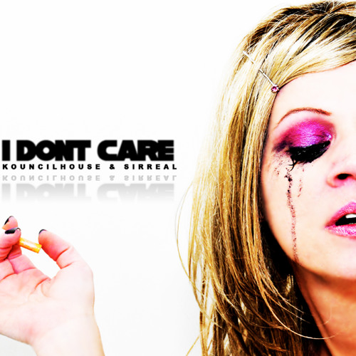 I Dont Care Feat Mc Sir Real