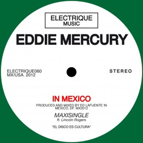 Eddie Mercury - In Mexico (Andre VII RMX)
