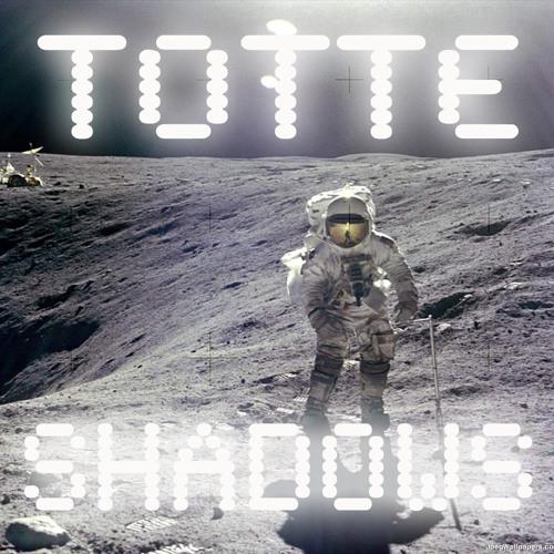 TOTTE - Shadows