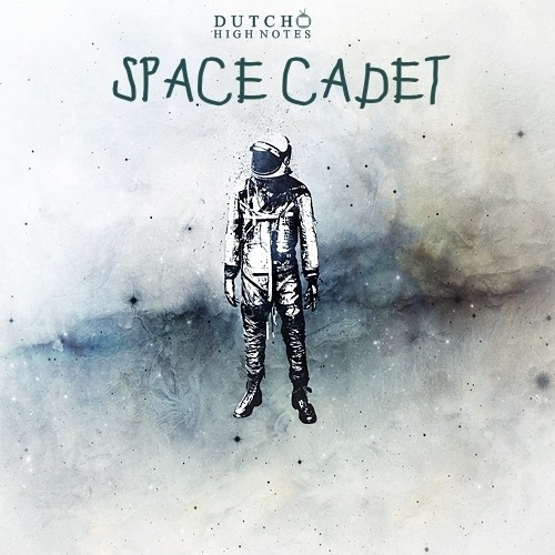 04 - Dutch - Space Cadet EP - Running Out (Prod by High Notes)