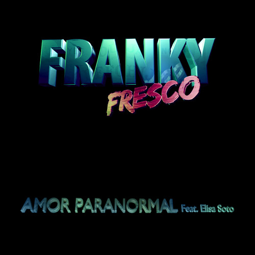 Amor Paranormal Feat. Elisa Soto