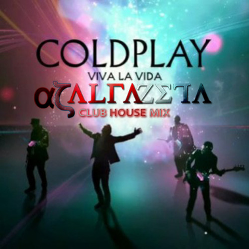 Coldplay - Viva La Vida (Alfazeta Club House Mix) [FREE DOWNLOAD]