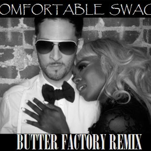 COMFORTABLE SWAGG (BUTTER FACTORY REMIX)SNIPPET