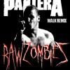 Pantera - Walk (RAW ZOMBIEZ remix) [FREE DOWNLOAD]