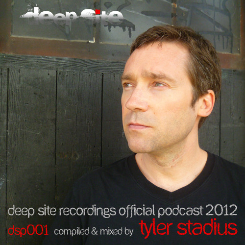 [DSP001] Tyler Stadius - Deep Site Recordings Official Podcast 2012