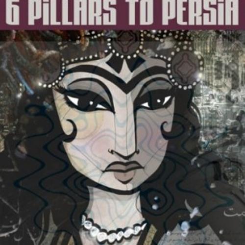 Six Pillars To Persia