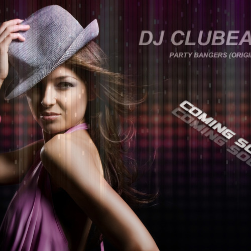 DJ CLUBEAK - PARTY BANGERS (ORIGINAL MIX) [Preview] - COMING SOON !