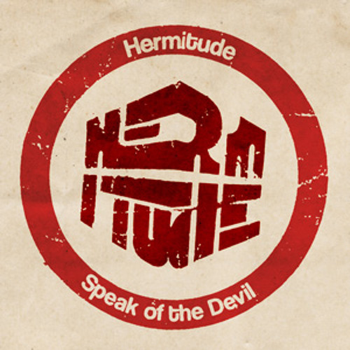 Hermitude - Speak of the Devil (Teknizm Rmx) Rmx Comp Runner Up!!!