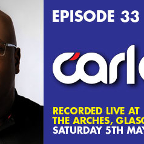 CRP Episode 33 - CARL COX(live) - The Arches Glasgow