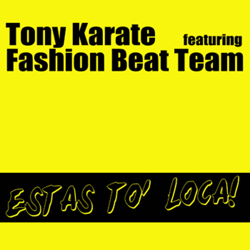 "Tony  Karate & Fashion Beat Team ""Estas To Loca"""