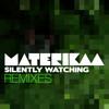 Materikaa - Silently Watching (Niklas Von Arnold Remix)