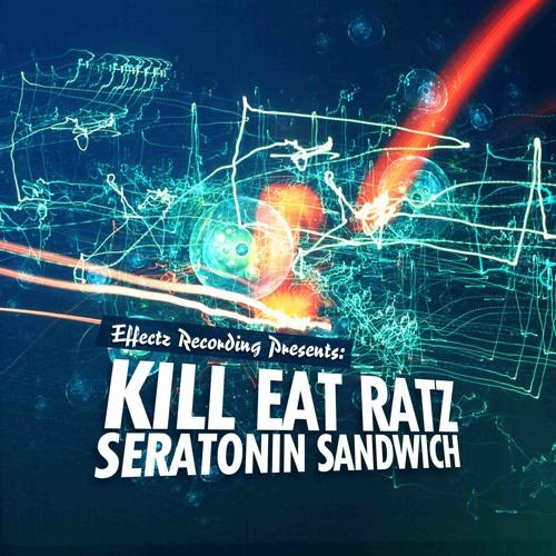 Kill Eat Ratz - Serotonin Sandwich - OUT NOW