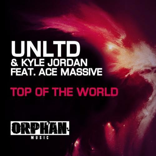 UNLTD Feat. KJ & Ace Massive - On Top Of The World (Ronan-T Remix)