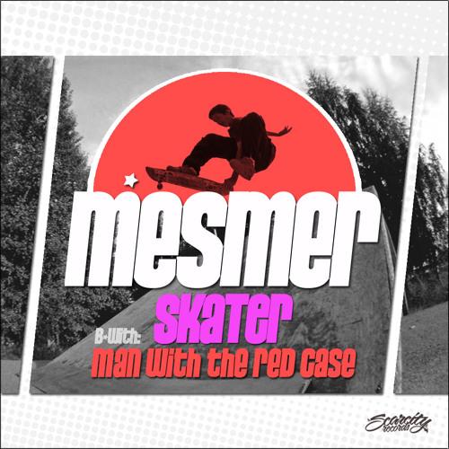 Mesmer - Skater (Original) [Scarcity]