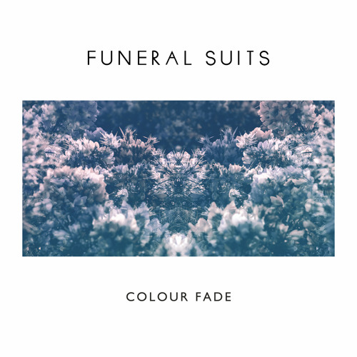 Funeral Suits - Colour Fade (Single)