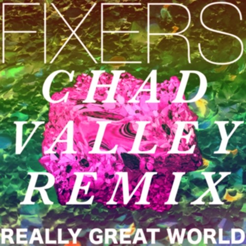 Really Great World (Chad Valley RMX)