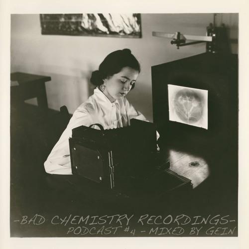 GEIN - Bad Chemistry Podcast Vol. 004 (192)