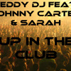 Teddy Dj feat. John Carter & Sarah - Up In The Club (Original Mix)