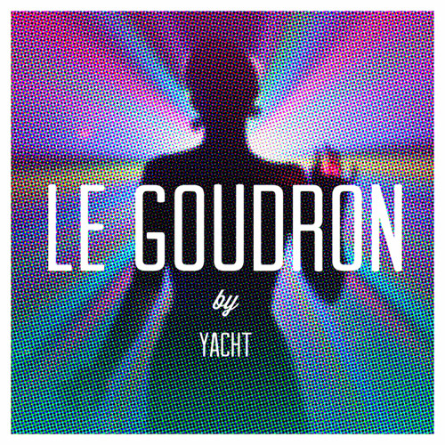 Le Goudron (Long Version)