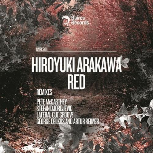Hiroyuki Arakawa - Red (George Delkos and Artur Reimer Remix)_Preview [BAIRES RECORDS]
