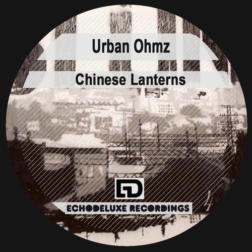 Urban Ohmz - Chinese Lanterns (Marco und der Geigenmann Remix) out soon on EchoDeluxe Recordings
