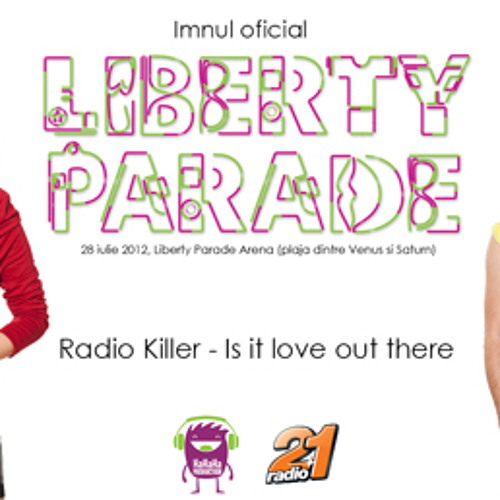 Radio Killer - Is it love out there (Imnul Liberty Parade 2012)