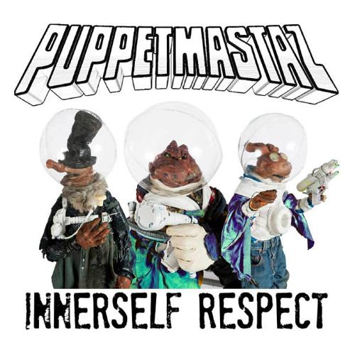 Puppetmastaz - Innerself Respect