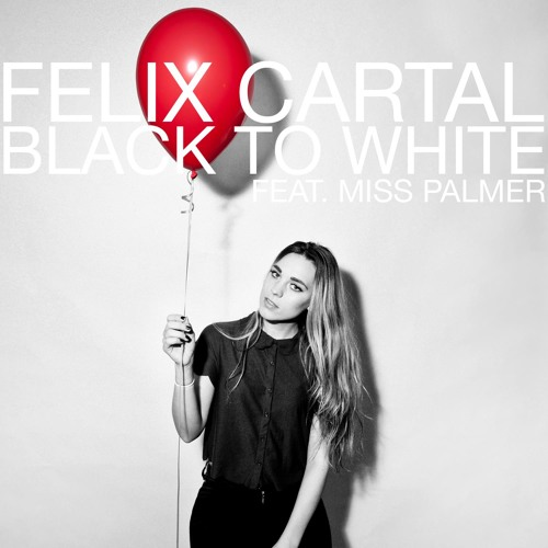 Felix Cartal - Black To White Feat. Miss Palmer (Angger Dimas Remix)
