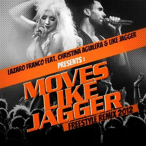 Maroon 5 feat. Christina Aguilera - Moves Like Jagger (Freestyle Remix 2012 By Lázaro Franco)