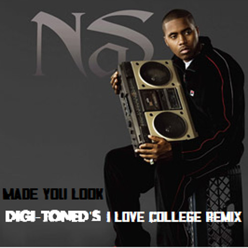 Nas - Made You Look (Digi-Toned's I Love College Remix)