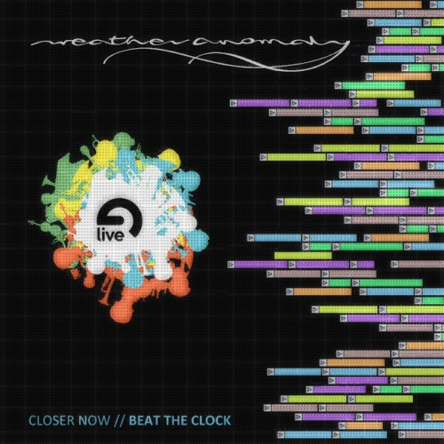 Weather Anomaly - Closer Now (Beat The Clock)