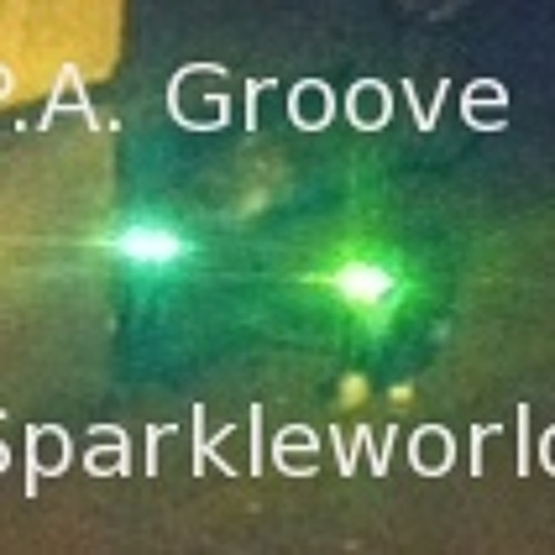 P.A. Groove - **Sparkleworld**
