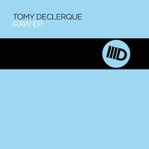 Tomy DeClerque - Raw (Original Mix) - web