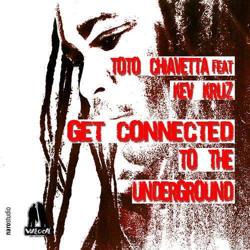 Toto Chiavetta feat. Kev Kruz - Get Connected To The Underground (Colour 1)
