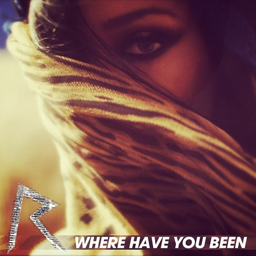 Rihanna - Where Have You Been (Lady-Style Bootleg)