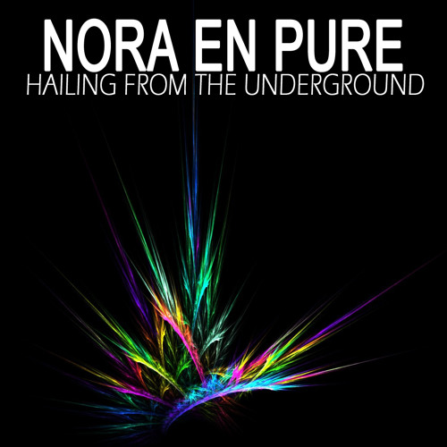Nora En Pure - Hailing From The Underground (Part 1)