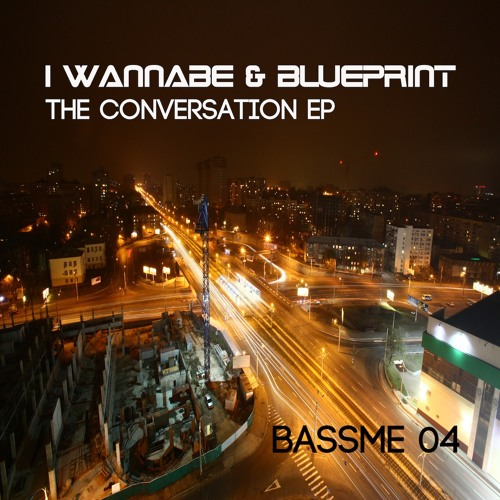 Blueprint + I Wannabe - The Conversation (clip) - Bass Me Records