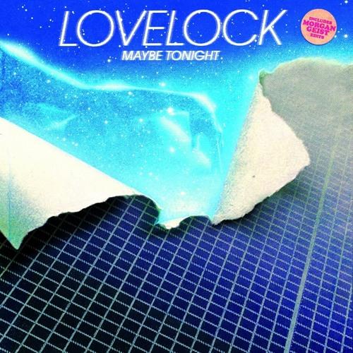 Lovelock - Maybe Tonight (Morgan Geist instrumental edit)