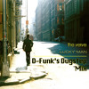 D-Funk vs The Verve... 'Lucky Man' (D-Funk's Dugstep Retake) ***FREE DOWNLOAD***