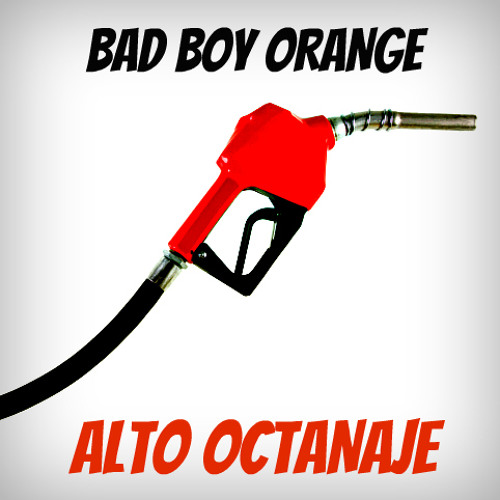 Bad Boy Orange - Alto Octanaje (firestarter) - djorange.com / +160 FREE DOWNLOAD